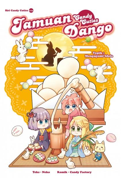 Siri Candy Cuties 12: Jamuan Dango: Topik: Mengagumi Idola