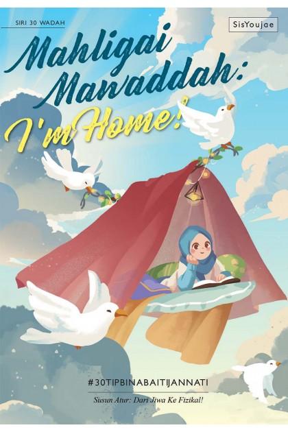 Siri 30 Wadah 08: Mahligai Mawaddah: I'm Home!